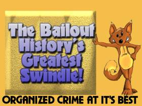 The Bailout - The Great Swindle