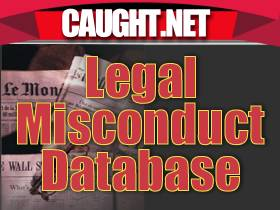 Caught.net - The Legal Misconduct Database